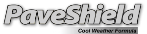 PaveShield Cool Weather Formula
